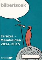 Errioxa, Mendialdea bilbertsoak 2014-15